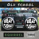 Beat Pushaz OLD SCHOOL-DJ Squirrel V1