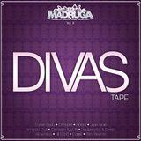 DJ Madruga - Divas Tape