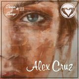 Alex Cruz - Deep & Sexy Podcast #22