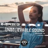 """UNBELIEVABLE RECORDS PODCAST 50 mixed by SPECIAL GUEST """"HUNZED"""""""