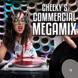 Cheeky's Commercial Megamix