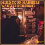 Mind Your Manners w/ Note & Insight 23rd March 2017