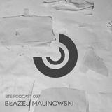 BTS Podcast 037 - Blazej Malinowski