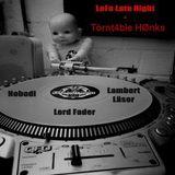 LoFa Late Night (38) - Törnt4ble HØnks - Nobodi, Lamber Läser & Lord Fader
