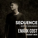 Sequence Ep. 230 Guest Mix Emaxx Cost / Sept, Week 3