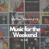 My Beat Parade Episode 119 - Music for the Weekend