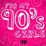 For My 90's Girls