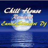 Chill House night remixed Enrico Silvestri Dj