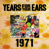 YEARS FOR YOUR EARS: 1971