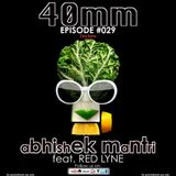 40mm Episode 029 Abhishek Mantri Ft Red Lyne