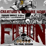 CREATURE'S FEATURE HOUR #21 - The Faction: The Last Session - 02.21.20