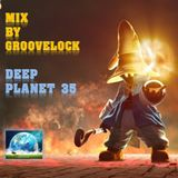 Deep Planet 35 ][ Mix by Groovelock
