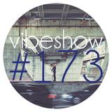 Paul Damixie`s Vibeshow #173