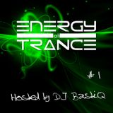 Energy of Trance - hosted by DJ BastiQ - EoTrance #1