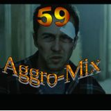 Aggro-Mix 59: Industrial, Power Noise, Dark Electro, Harsh EBM, Rhythmic Noise, Aggrotech, Cyber