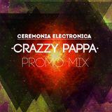 Crazzy Pappa\ Ceremonia Electronica Promo Mix 2017