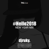 #Hello2018 - New Year Mix for 99.2 TNL Radio (Part 1)