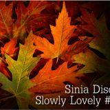 Sinia - Slowly Lovely #2