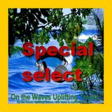 # UPLIFTING TRANCE - On the Waves Uplifting Trance - Special select