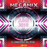 DJ Dangerous Raj Desai - June 2019 Mix (djdangerous.com)