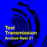 Test Transmission Archive Reel 31