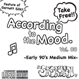 According To The Mood. Vol. 00 -Early 90's Medium Mix-