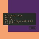 Ride Radio 038 with Myon + Ashley Wallbridge Guest Mix