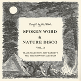 Caught by the River Spoken Word & Nature Disco Vol. 3  created by Jeff Barrett & The Dubwood Allstar