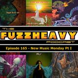 FuzzHeavy Podcast - Episode 165 - New Music Monday Pt I (2019-01-02)
