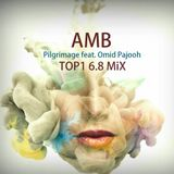 AMB-Pilgrimage feat. Omid Pajooh [TOP1 6.8 MiX]
