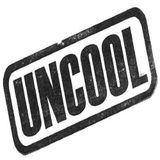 The Rebirth of Uncool - Shamelessly Uncool 2