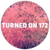 Turned On 172: Maya Jane Coles, Laurence Guy, Atjazz, Jimmy Rouge, Lukas Lyrestam