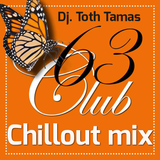 Dj. Toth Tamas - Club63 - Chillout mix