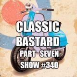 The Edward Bastard Show from 29th April 2020 #340 Classic Bastard Pt 7