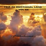 TRIP TO EMOTIONAL LAND VOL 84  - Pretanama -