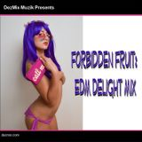 DJ DezMix :: Forbidden Fruit (EDM Delight Mix)