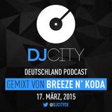 Breeze N' Koda - DJcity DE Podcast - 17/03/15