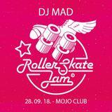 DJ MAD - RollerSkateJam 28.09.2018 MojoClub