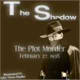 The Shadow - The Plot Murder (02-27-38)