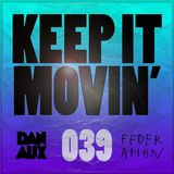 Dan Aux Presents: Keep It Movin' #039
