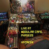 HATAKEN - live at Modular Cafe phase29