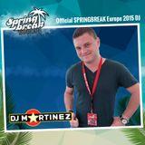 DJ MARTINEZ - SPRINGBREAK Europe 2015