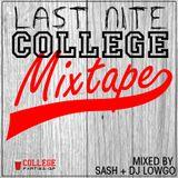 Sash & DJ LowGo - Last Nite (College Mixtape)