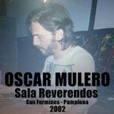 Oscar Mulero - Live @ Sala Reverendos, San Fermines - Pamplona (2002)