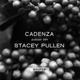 Cadenza Podcast | 064 - Stacey Pullen (Source)