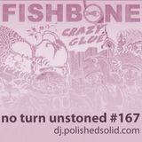 FISHBONE is red hot mix (No Turn Unstoned #168)