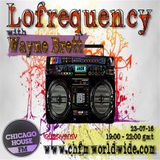Wayne Brett's Lofrequency Show on Chicago House FM 23-07-16