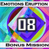 Emotions Eruption [Bonus Mission 08 'Variety']