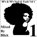 Mixed By Blick - 80's & 90's Soul And Funk Mix 1