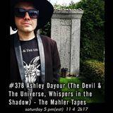 ASHLEY DAYOUR - CXB7 RADIO #378 THE MAHLER TAPES